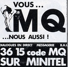 "This advertisement for a Minitel cybersex service uses a pun on the French letters MQ to read: ""You… love ass… us too!"""