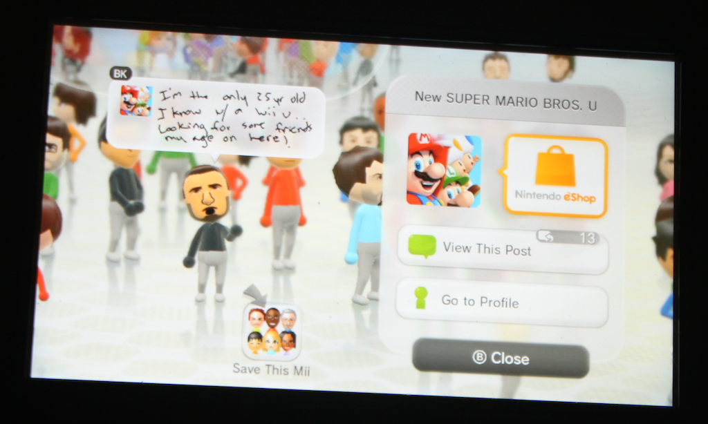 I don't know this guy BK, but I could respond to his call to connect with other lonely Wii U players if I wanted to.