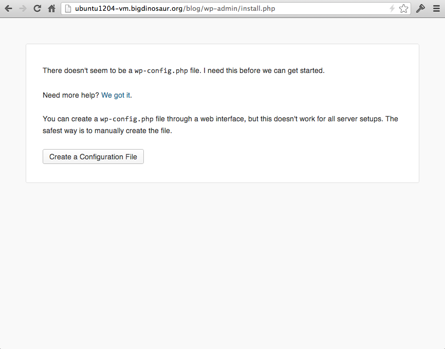No configuration file? OH NO! Actually, that's OK. Continue and WordPress will simply create one.