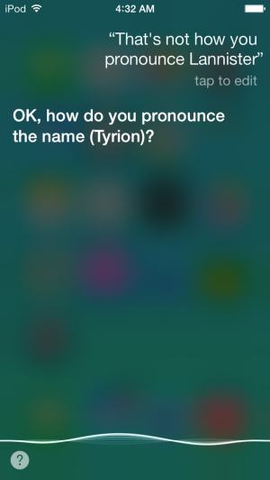Siri will try to learn how to pronounce strange names.