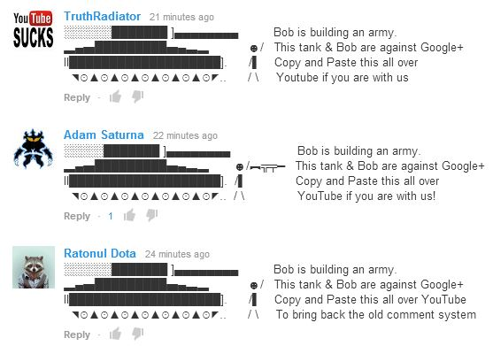 Bob's Army, YouTube's spammy revolt against forced Google+ integration.