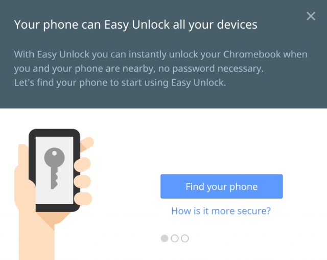 Chrome OS's Easy Unlock.