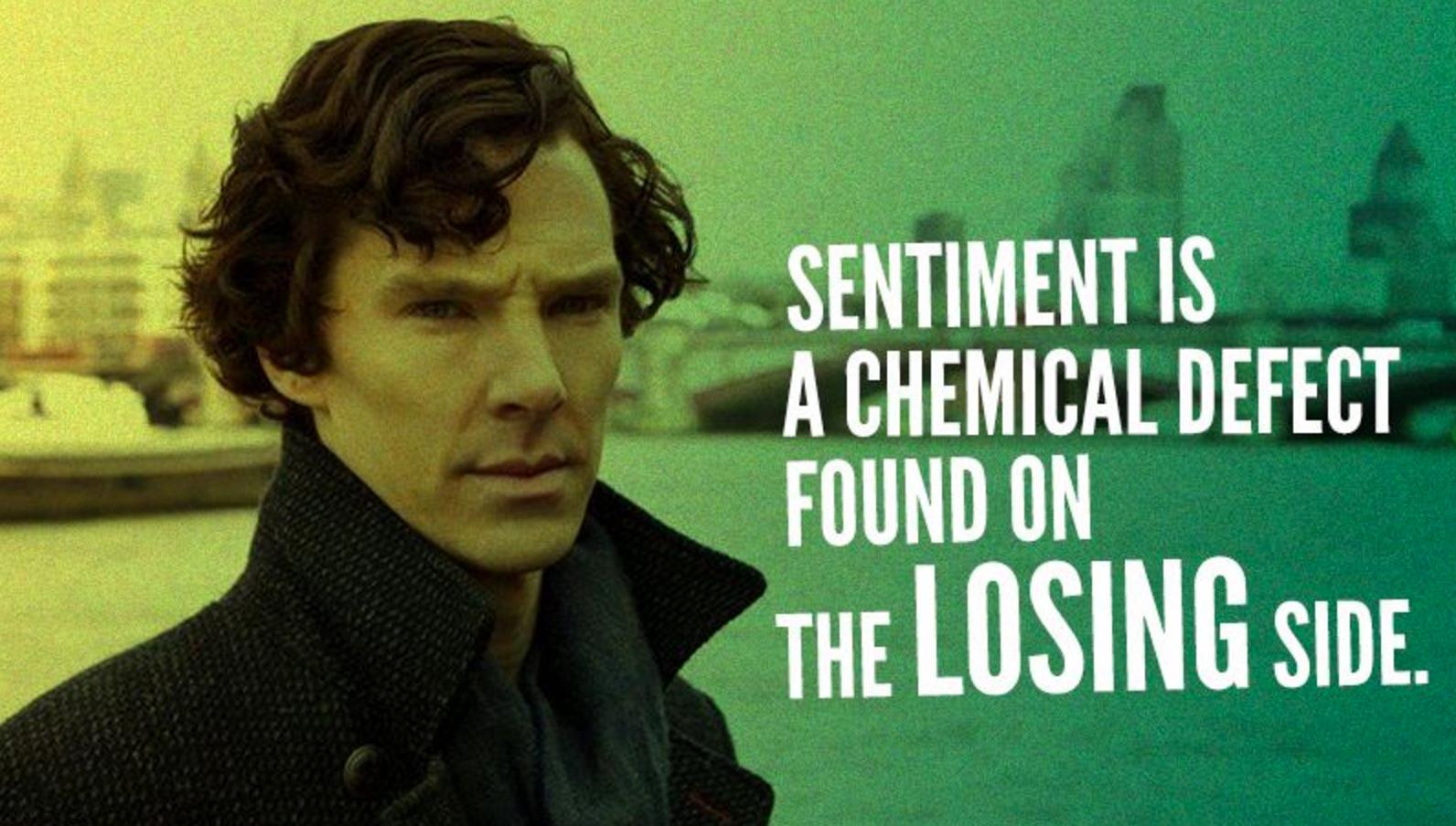 Sherlock casts aspersions on having feelings.