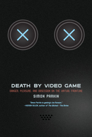 """Simon Parkin's book, <em>Death by Video Game: Danger, Pleasure and Obsession on the Virtual Frontline,</em>comes out on hardcover <a href=""""https://www.amazon.com/Death-Video-Game-Obsession-Frontline/dp/1612195407?ie=UTF8&*Version*=1&*entries*=0"""">June 21</a>."""