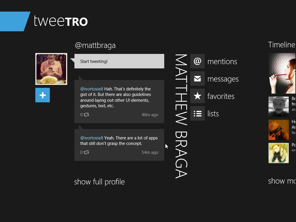 Tweetro is a pretty cool Twitter client, chock full of Metro UI flourishes.