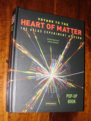 Voyage to the Heart of Matter, a popup book for physics geeks