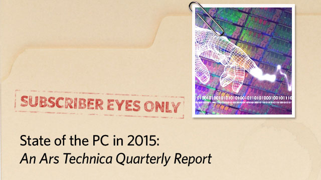 State of the PC in 2015: An Ars Technica Quarterly Report