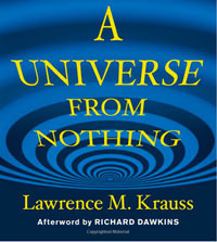 Lawrence Krauss describes how to get A Universe From Nothing