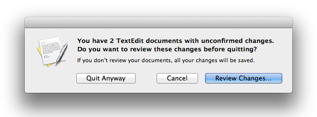 Review unsaved changes before quitting an application. Optionally, of course.
