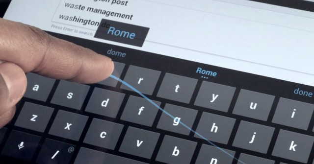 Gesture based keyboard input lets you type without lifting your fingers.