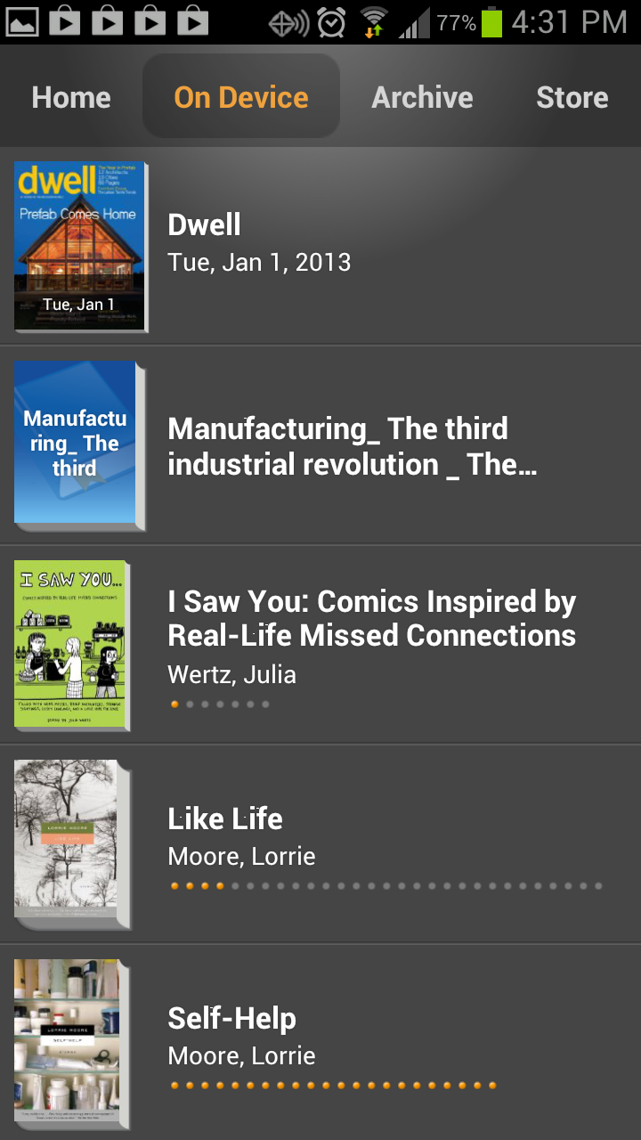 The Kindle application for Android displays all of your purchased and downloaded literature in one handy column.