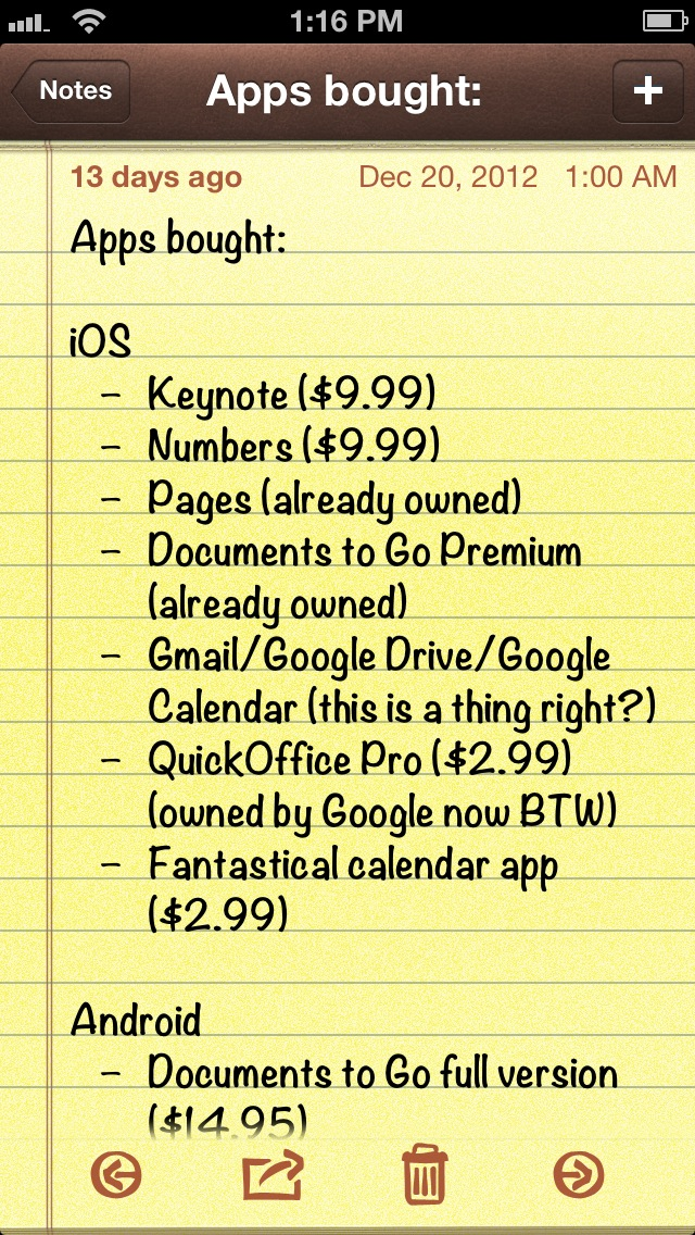 "Notes for iOS is one of those ""skeuomorphic"" apps you may occasionally hear people complaining about—it's made to look like a legal pad."
