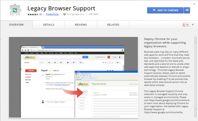 Chrome's Legacy Browser Support plugin will help your business deploy Chrome even if you rely on Internet Explorer for certain internal sites.