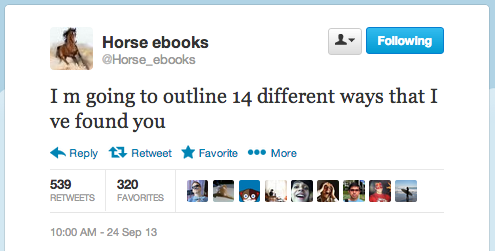 Horse_ebooks' last in-character, prescient tweet.