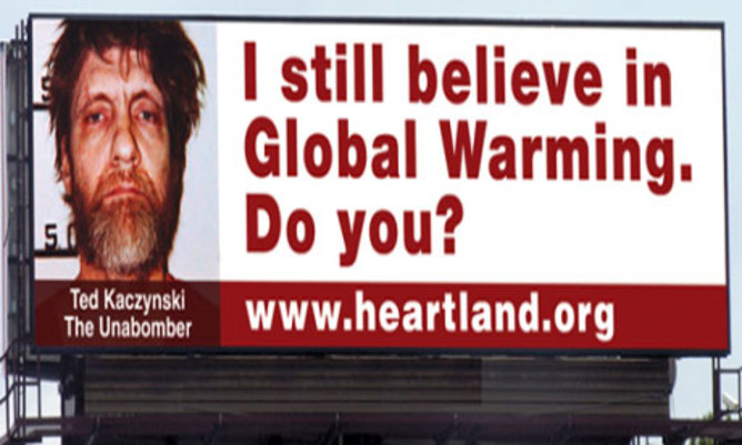 "The first in a planned series of anti-global warming billboards in the US, comparing ""climate alarmists"" with terrorists and mass murderers. The campaign was canned after a backlash."