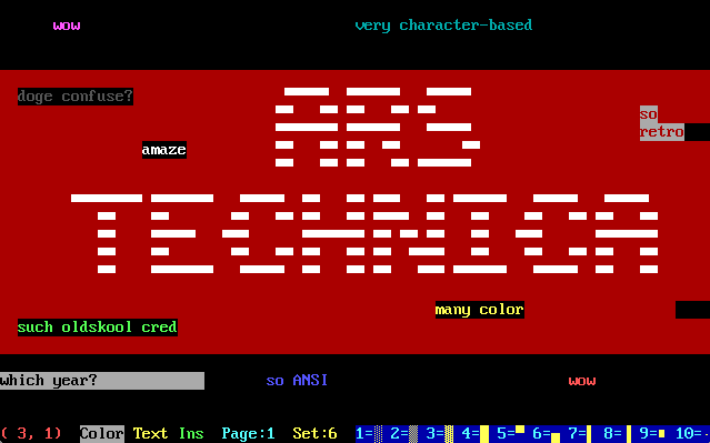 I fired up TheDraw to make some bitchin' ANSI art myself, but discovered that I cannot art any better today than I could back then. So, this is the best I can do—going for kind of an ironic statement, I think.