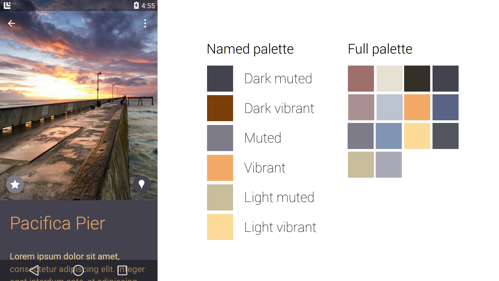 The new Palette API allows developers to automatically color-code an app with an image. All the colors on the right were automatically pulled from the picture of a pier on the left.
