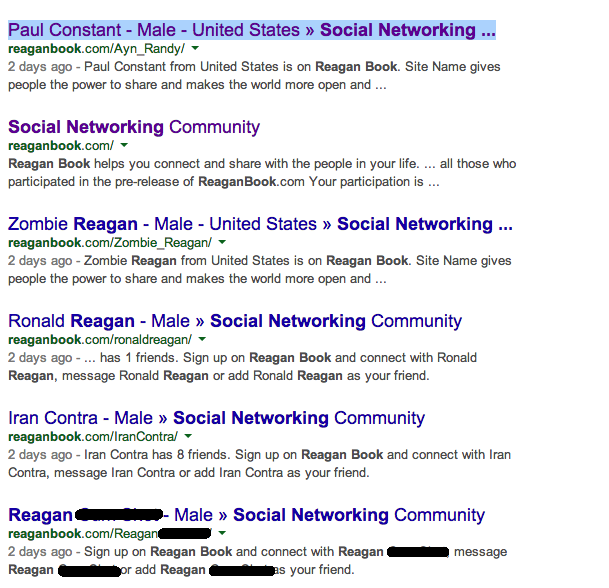 A number of the profiles created on Reaganbook and cached by Google before the site was closed to the public, some of them NSFW.