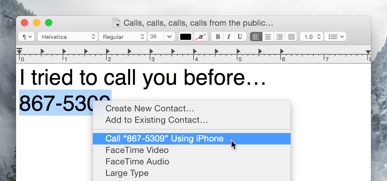 Initiate a phone call based on phone numbers found in text. Also works in Safari, Messages, Reminders, Stickies, etc.
