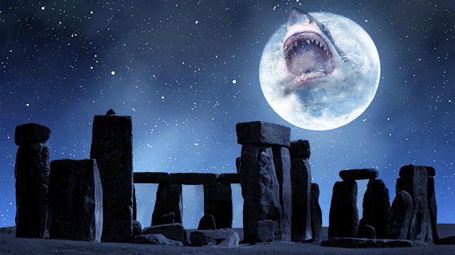 It's a little known fact that Stonehenge was constructed to track the lunar cycles of moonsharks.