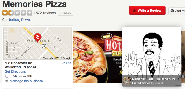 A lot of offensive imagery has begun popping up on Memories Pizza's Yelp page, in spite of administrators taking images down almost as quickly as they're posted. This is the mildest screencap we could take while filing the report.