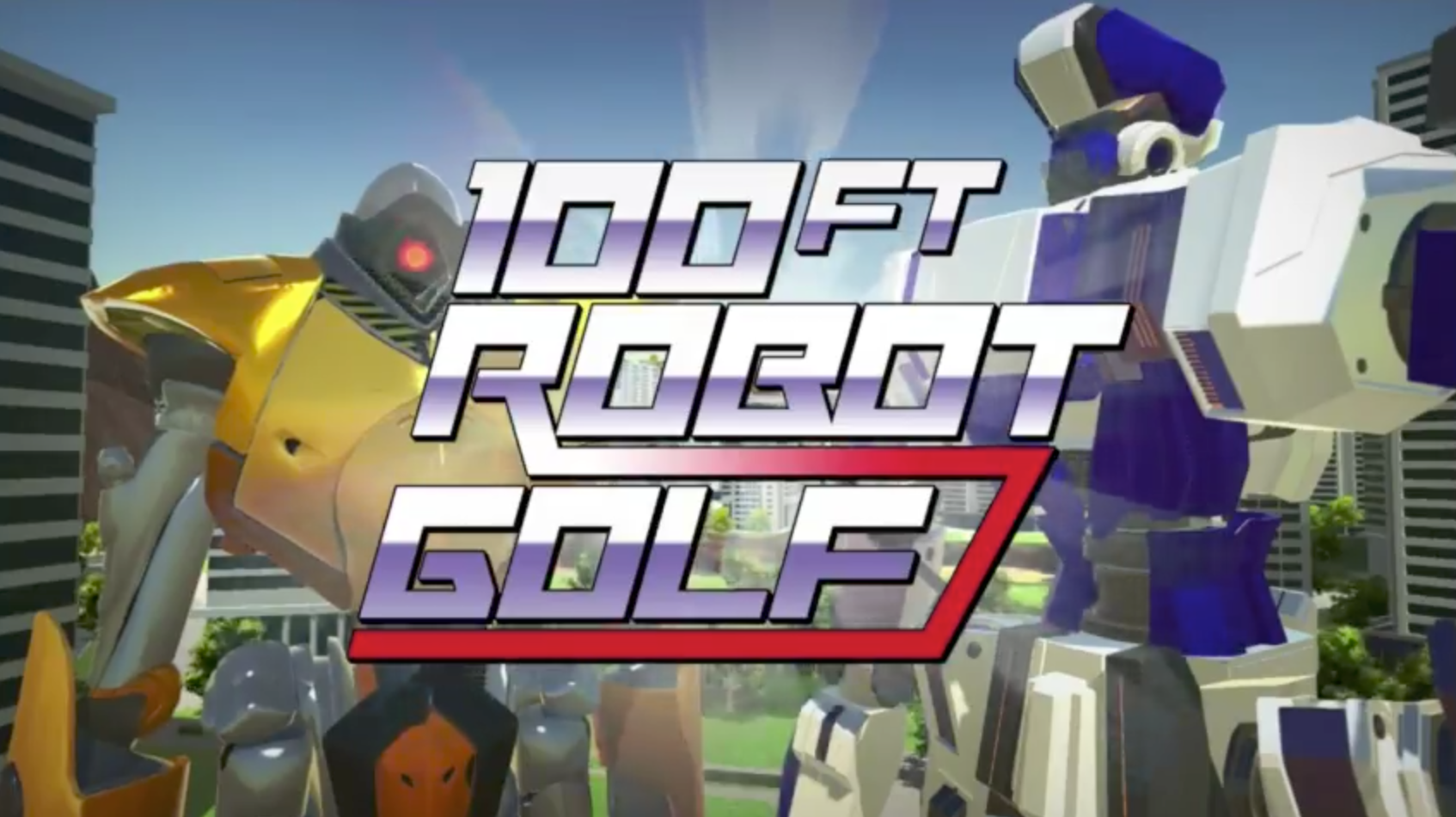 100 Foot Robot Golf. Nuff said.