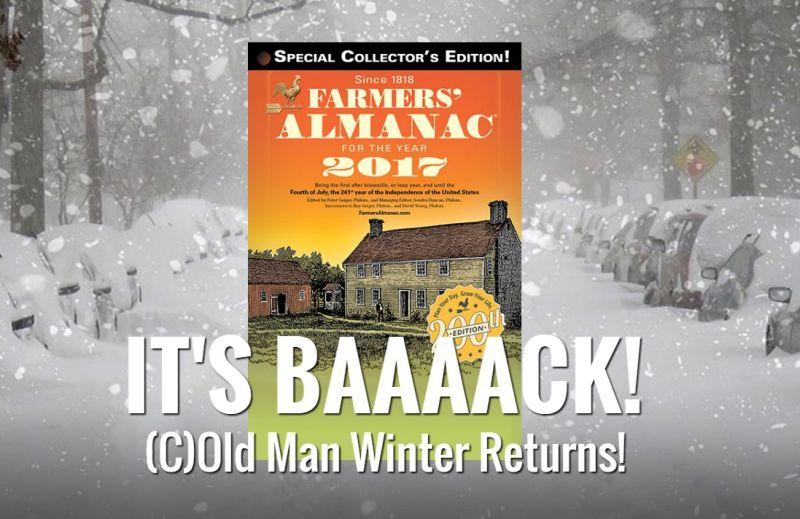 Old Man Winter returns. Be very, very afraid.