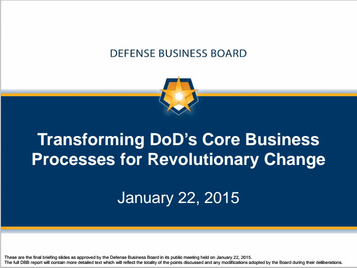 This slide deck got pulled from the Defense Business Board website after DOD leaders allegedly moved to suppress the data behind it.