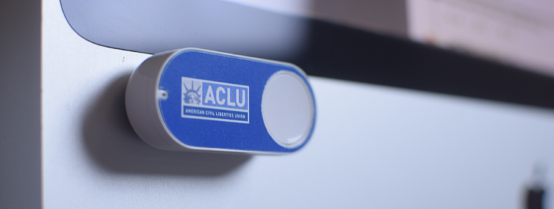 Behold, the ACLU Amazon Dash button