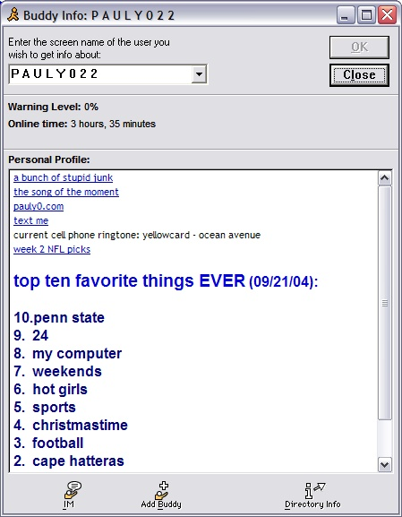Without AIM profiles, how would I find out Pauly022's ten favorite things EVER?