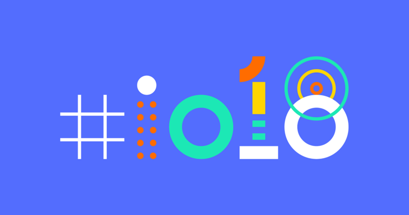 Google I/O 2018 preview—What we're expecting from Google's big show
