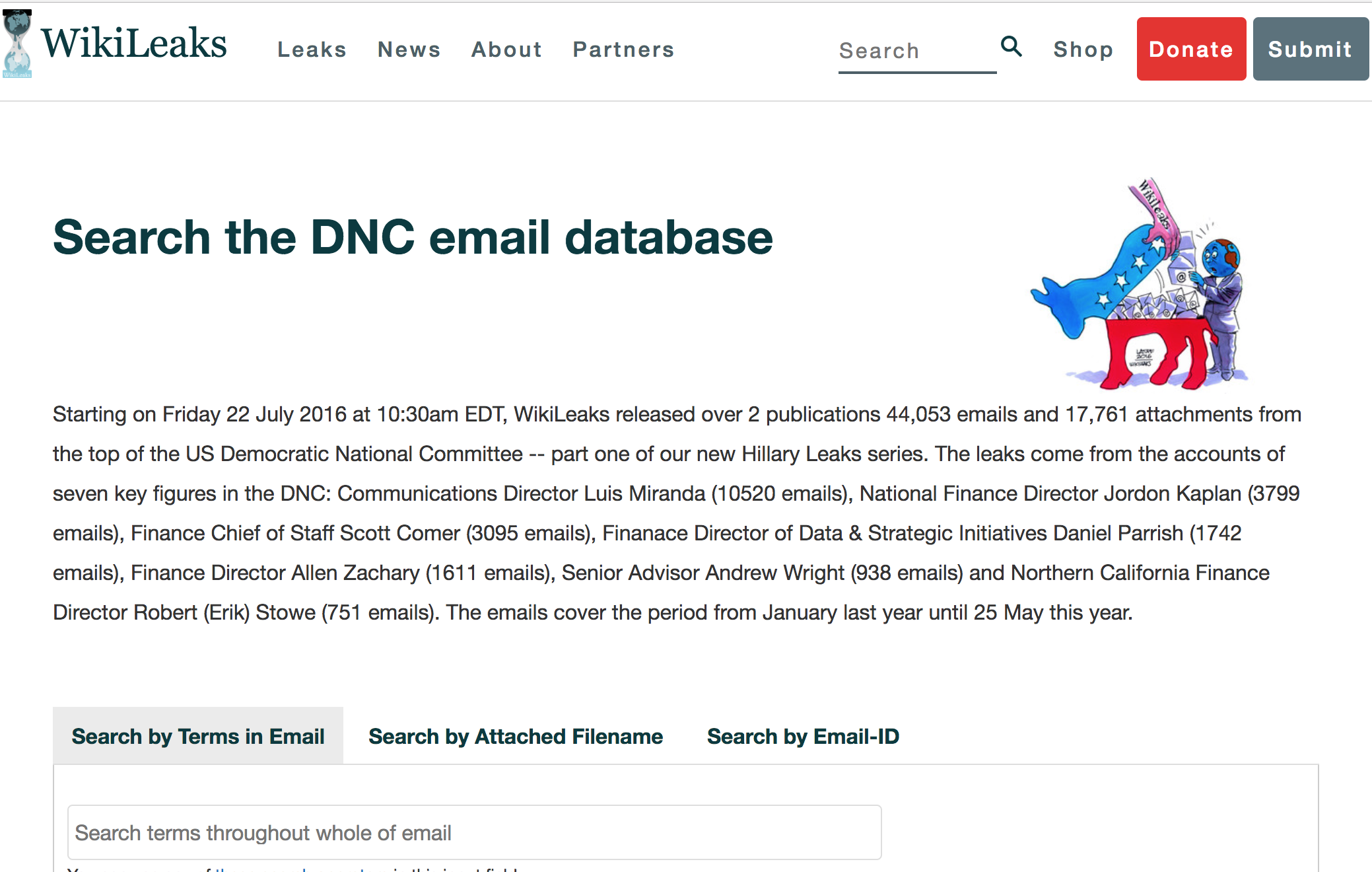 The WikiLeaks DNC email database. GRU transferred gigabytes of DNC, DCC, and Clinton campaign data to WiklLeaks at the organization's urging.