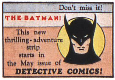 Batman's creation is announced in a 1939 edition of Action Comics.