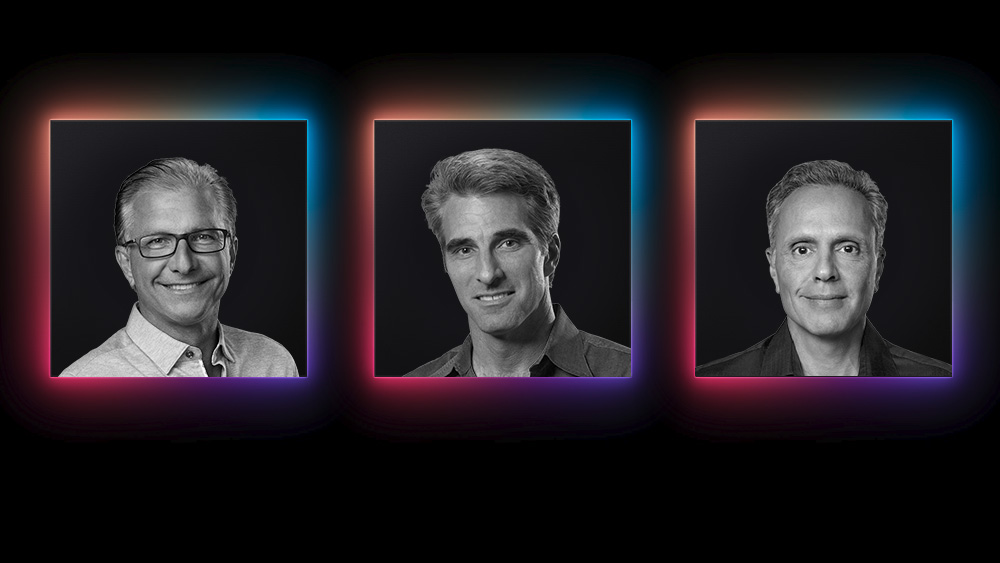 "Our virtual sitdown included: Greg ""Joz"" Joswiak (Senior Vice President, Worldwide Marketing), Craig Federighi (Senior Vice President, Software Engineering), and Johny Srouji (Senior Vice President, Hardware Technologies)"