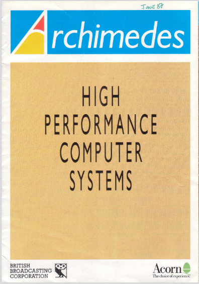 """Thanks to the Internet, the brochure for the <a href=""""http://chrisacorns.computinghistory.org.uk/Computers/Archimedes.html"""">Archimedes High Performance Computer System</a> is available online in its entirety."""