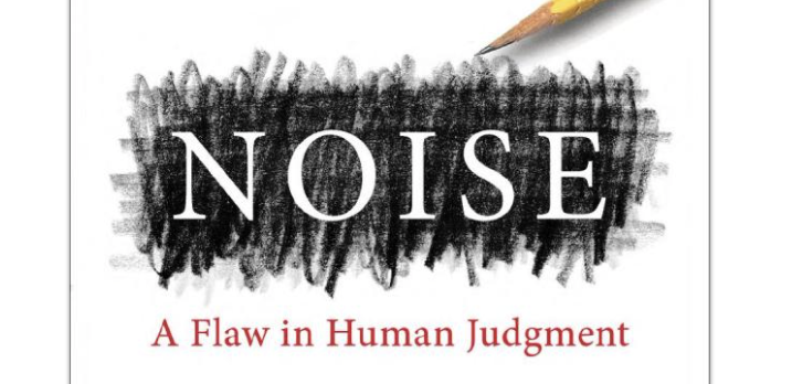 The cover of the book Noise: A Flaw in Human Judgment