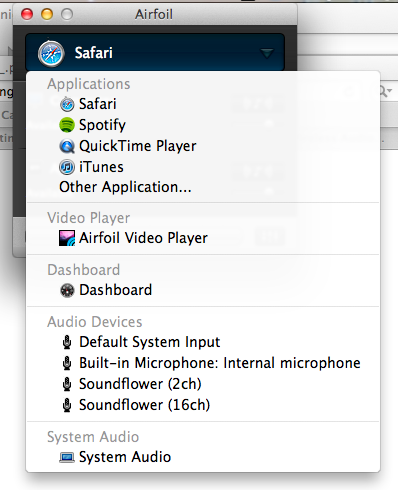 Airfoil lets you choose from a variety of sources to stream.