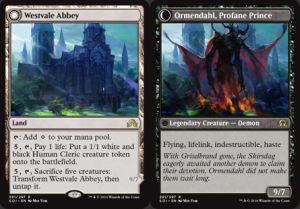Westvale Abbey starts off as a normal-enough land (on the left), but if you sacrifice a bunch of creatures to it... it transforms into an indestructible demon prince. Cool.